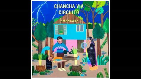 Chancha Vía Circuito  Jardines (feat Lido Pimienta