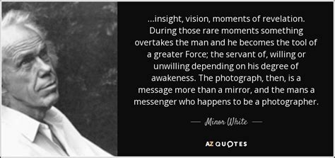 minor white quoteinsight vision moments