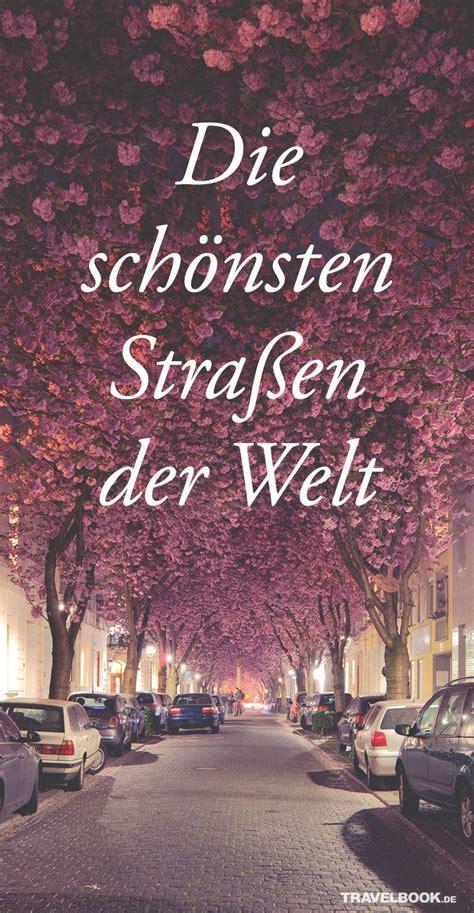 Die Schönsten Straßen Deutschlands by Das Sind Die Sch 246 Nsten Stra 223 En Der Welt Tipps Haushalt