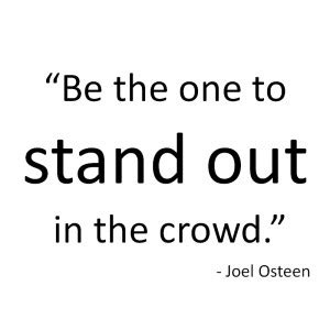 Stand Out In A Crowd Quotes