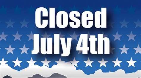 offices post july  holiday closings daily leader