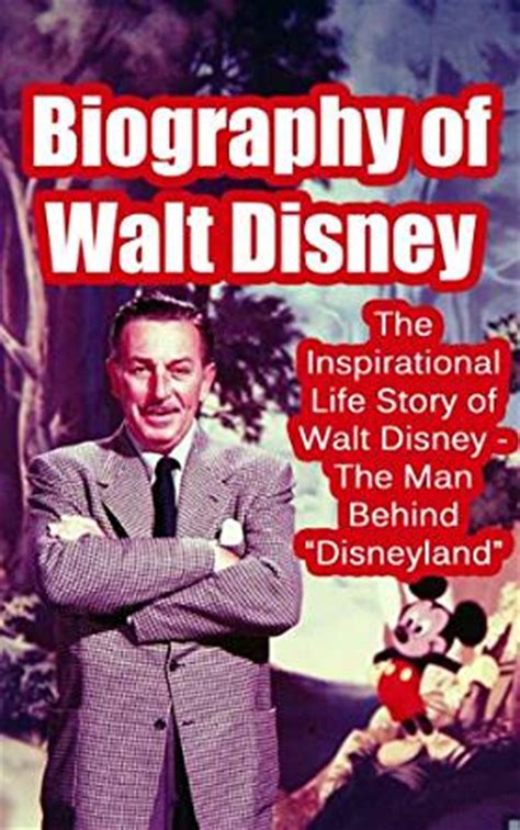 biography of walt disney the inspirational story of