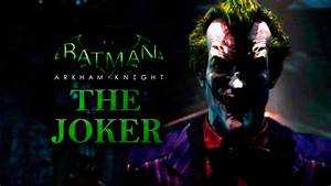Batman: Arkham Knight - The Joker - YouTube