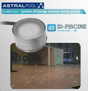 Eclairage Exterieur Piscine : eclairage ext rieur piscine brick led astral rond ~ Premium-room.com Idées de Décoration
