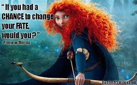 Brave movie quote - Collection Of Inspiring Quotes ...