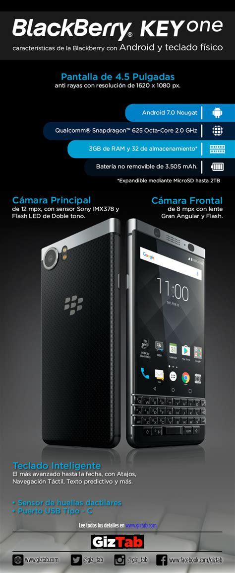 blackberry keyone caracter 237 sticas de la blackberry con android y teclado f 237 sico giztab
