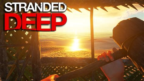Stranded Deep Survival Part 8 Pushing The Limit