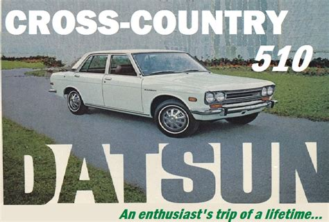 Datsun Cross Backgrounds by Ultimate Road Trip Coast To Coast In A Datsun 510