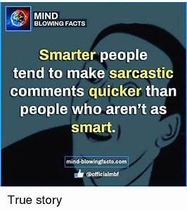 MIND BLOWING FACTS Smarter People Tend to Make Sarcastic ...
