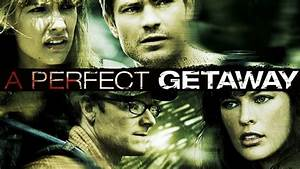 Watch A Perfect Getaway Online (2009) Full Movie Free ...