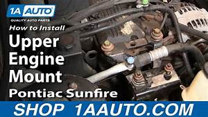 How To Install Upper Engine Mount Cavalier Sunfire 95-05 1aauto Com