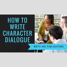 How To Write Character Dialogue That's Believable! Youtube