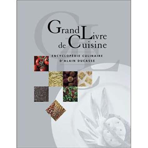 repose livre cuisine le grand livre de cuisine d 39 alain ducasse edition 2005