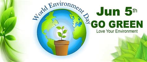 today celebrated world environment day  june