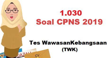 Melalui tulisan singkat ini penulis. 1030 Contoh Soal CPNS TWK HOTS & Jawabannya (PDF)