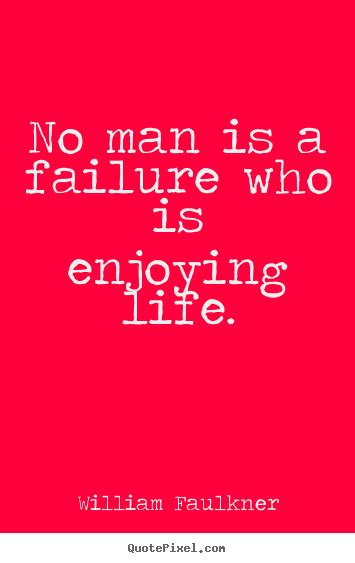 custom wall william faulkner picture quotes no is a failure who