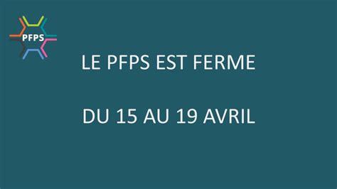 Le Pfps Est Fermé Du 15 Au 19 Avril 2019 Pfps Chu Rennes