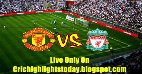 Manchester United vs Liverpool Live Streaming ...