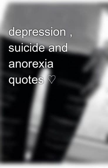 depression suicide  anorexia quotes dpressin