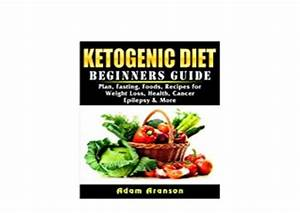 P D F       Ketogenic Diet Beginners Guide Plan Fasting
