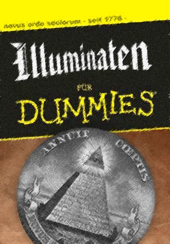 Illuminati For Dummies Illuminati Illuminaten Freimaurer Illuminaten Org