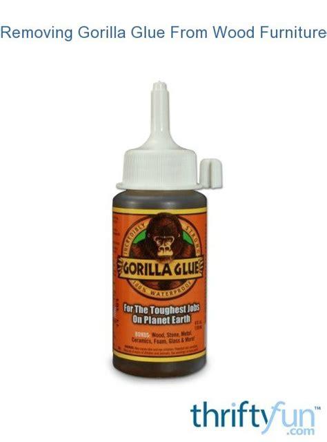 removing gorilla glue wood furniture thriftyfun