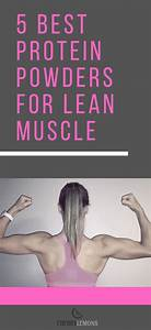 5 Best Protein Powders For Lean Muscle