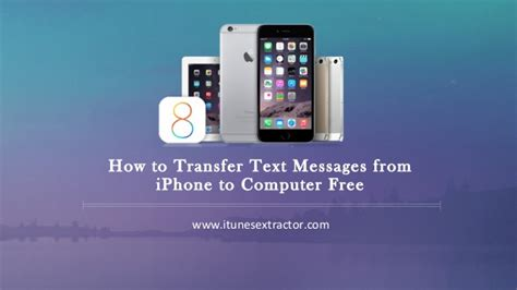 how to move from iphone to computer how to transfer text messages from iphone to computer free
