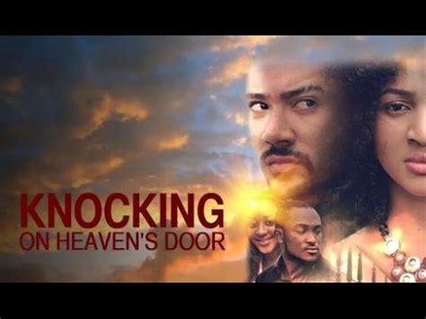 on heaven s door physics4me knocking on heaven s door 2014 nollywood Knocking