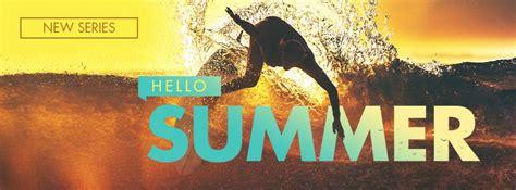 Hello Summer  Church Sermon Series Ideas