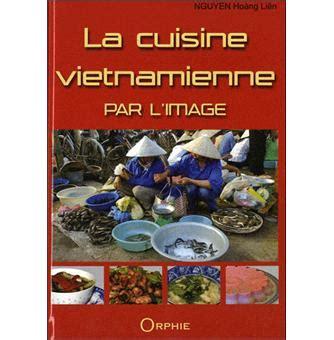 fnac livres cuisine la cuisine vietnamienne par l 39 image relié hoang liên