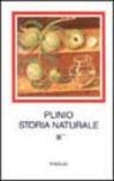 Libreria Plinio Il Vecchio by Storia Naturale Con Testo A Fronte 3 Botanica