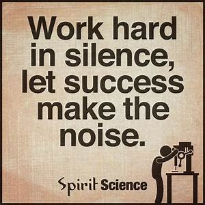 Work hard in si... Scientific Work Quotes