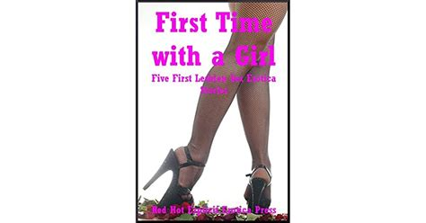First Time With A Girl Five First Lesbian Sex Erotica Stories By Scarlett Stevens