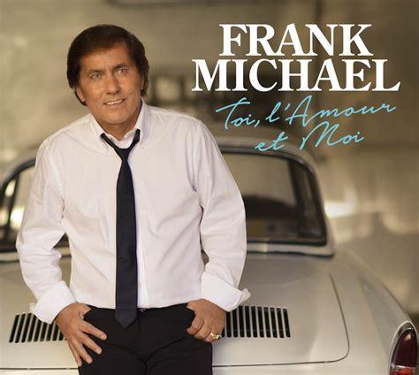 frank michael dernier album toi l amour et moi frank michael