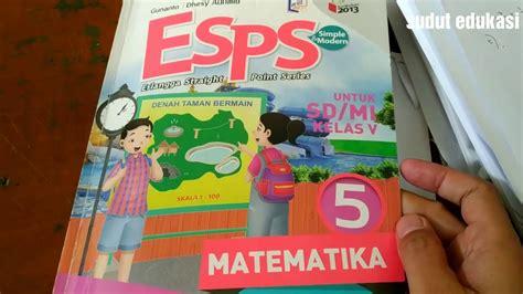 Berikut adalah link download buku matematika kelas 4, 5, dan 6 kurikulum 2013 hasil revisi terbaru selengkapnya. Kunci Jawaban Buku Esps Matematika Kelas 5 Kurikulum 2013 ...