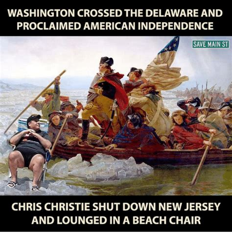 Chris Christie Beach Memes - washington crossed the delaware and proclaimed american independence save main st chris christie