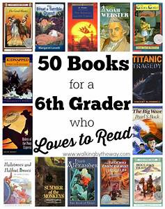 50  Books For A 6th Grader Who Loves To Read