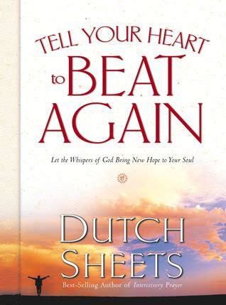 heart  beat  discover  good   youre    dutch sheets