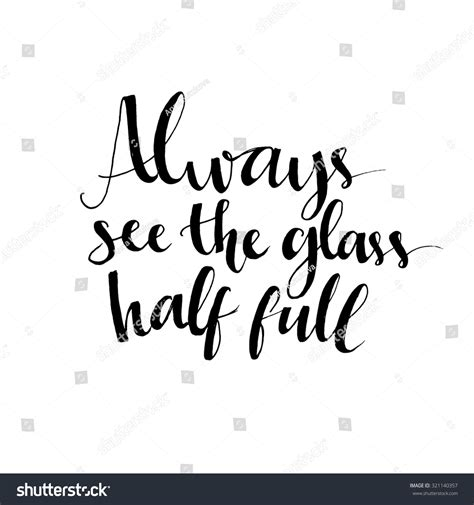 See The Glass Half Full Quotes
