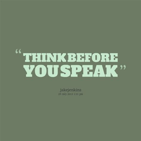 Think First Before You Speak Quotes