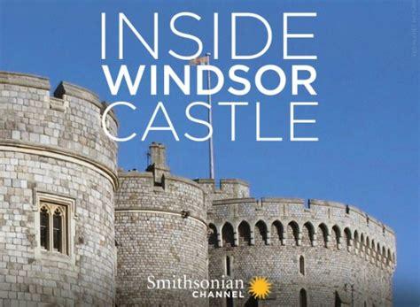 Inside Windsor Castle TV Show Air Dates & Track Episodes ...