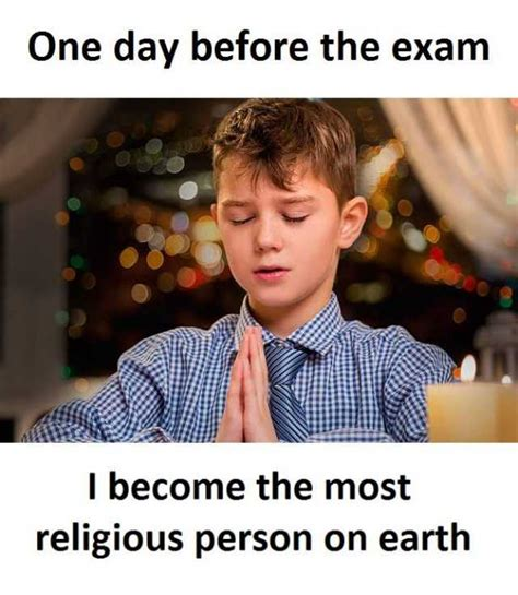 Exam Meme - dopl3r com memes one day before the exam i become the most religious person on earth