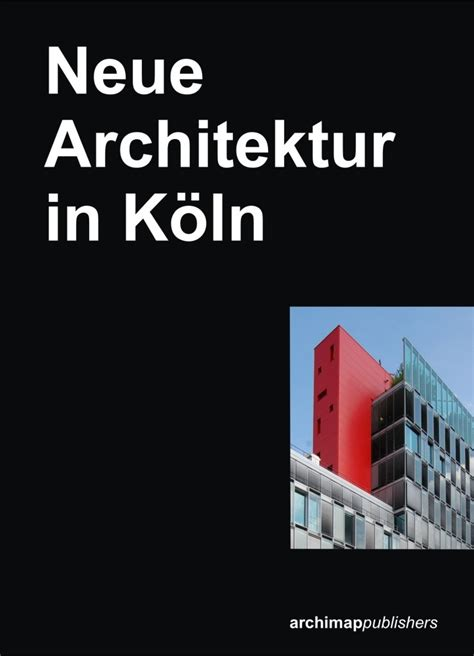 Architekten In Köln by Neue Architektur In K 214 Ln Archipendium