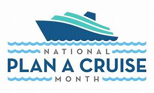 Plan Your Cruise During National Plan a Cruise Month ...