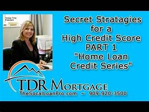 "Secret Stratagies for a High Credit Score PART 1 ""Home ..."