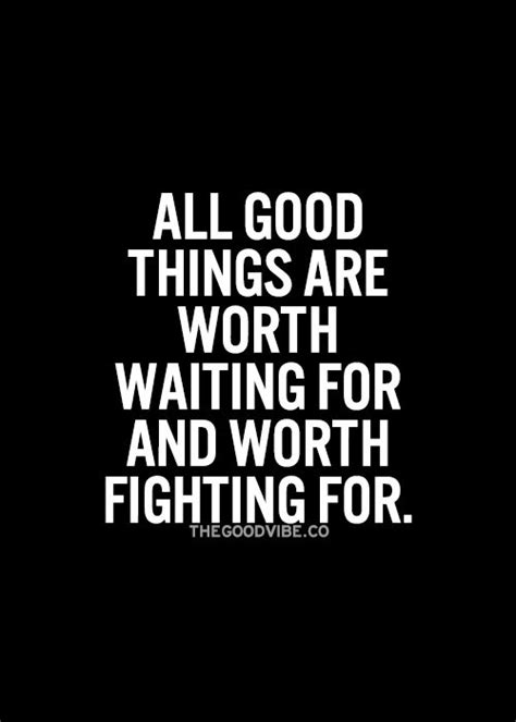 Good Things Worth Waiting Quotes