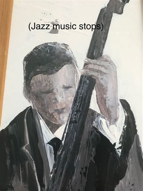 Discover the wonders of the likee. Jazz Music Stops in 2020 | Jazz music, Jazz music stops meme, Jazz