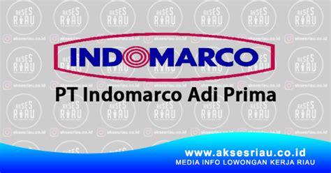 lowongan pt indomarco adi prima pekanbaru januari