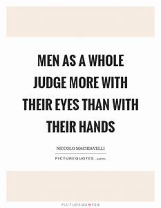 Men as a whole ... Man Eyes Quotes